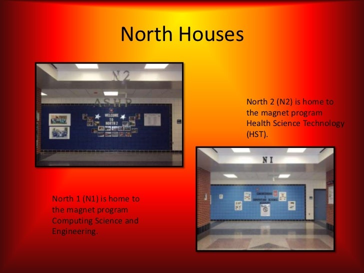 North Houses                                North 2 (N2) is home to                                the magnet program     ...