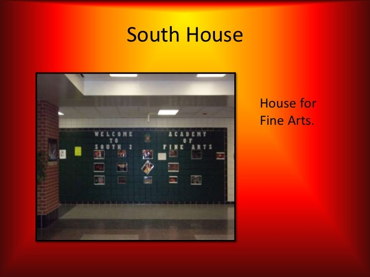 South House              House for              Fine Arts.