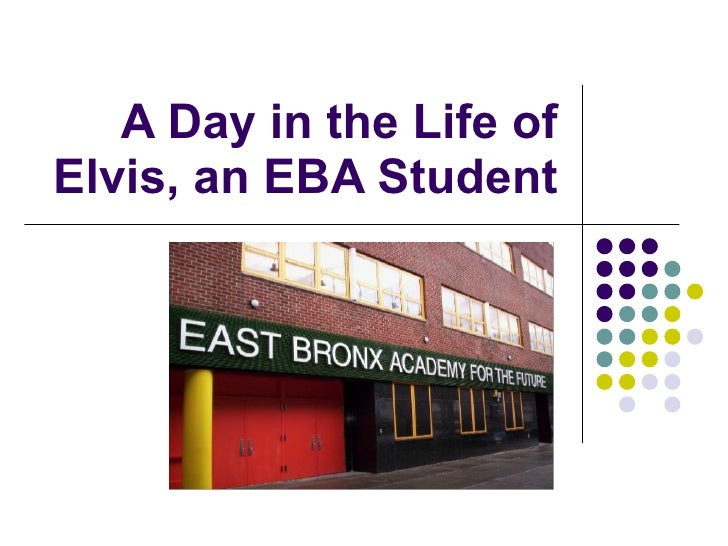 A Day in the Life of Elvis, an EBA Student