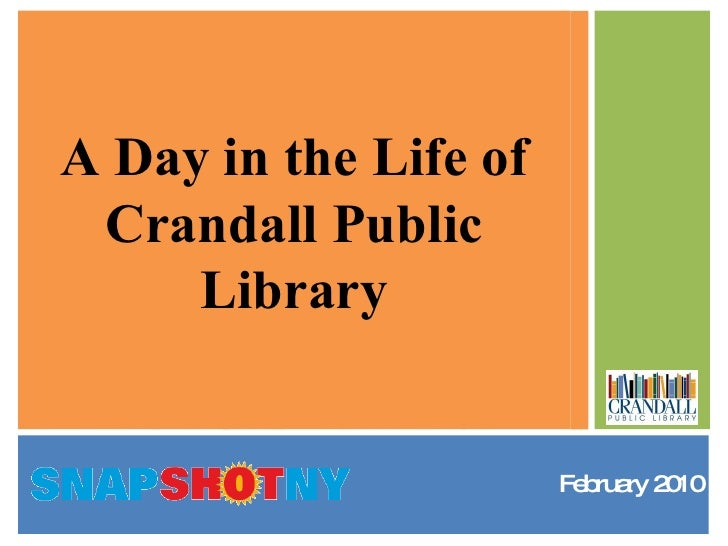 <ul><li>February 2010 </li></ul>A Day in the Life of Crandall Public Library