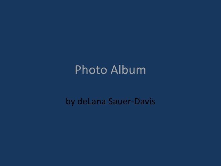 Photo Album by deLana Sauer-Davis