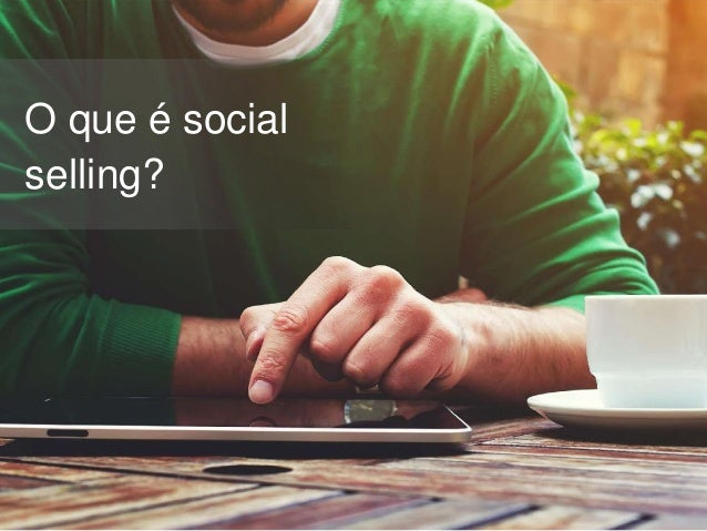 O que é social selling?