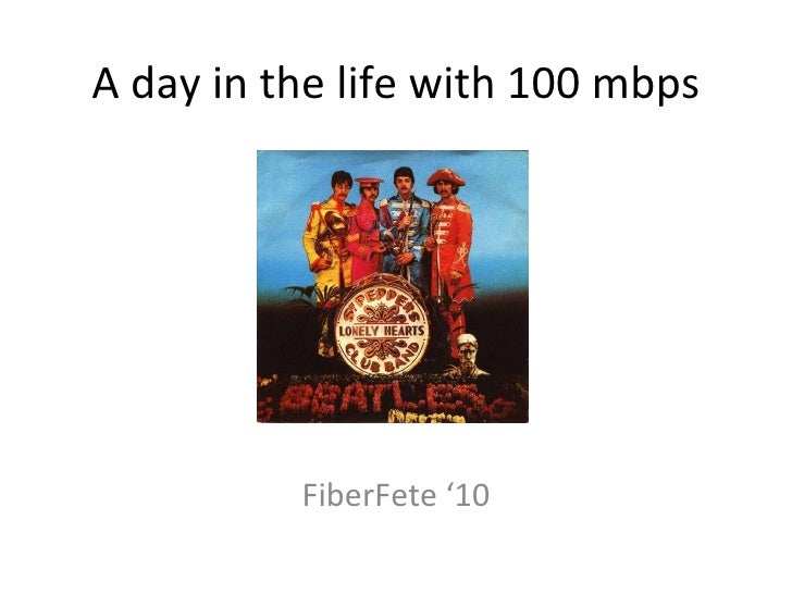 A day in the life with 100 mbps FiberFete '10