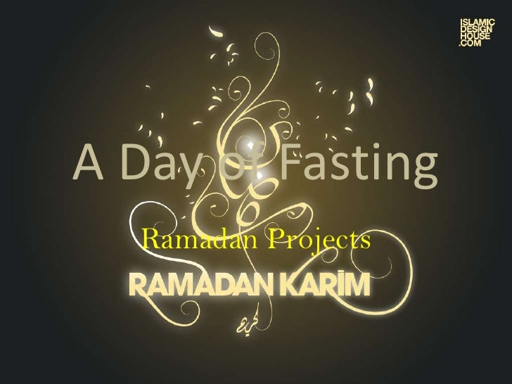 A Day of Fasting<br />Ramadan Projects<br />