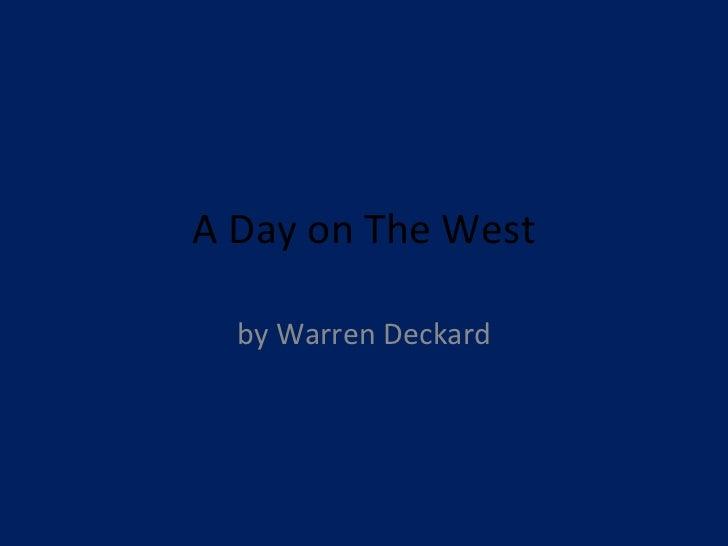 A Day on The West by Warren Deckard