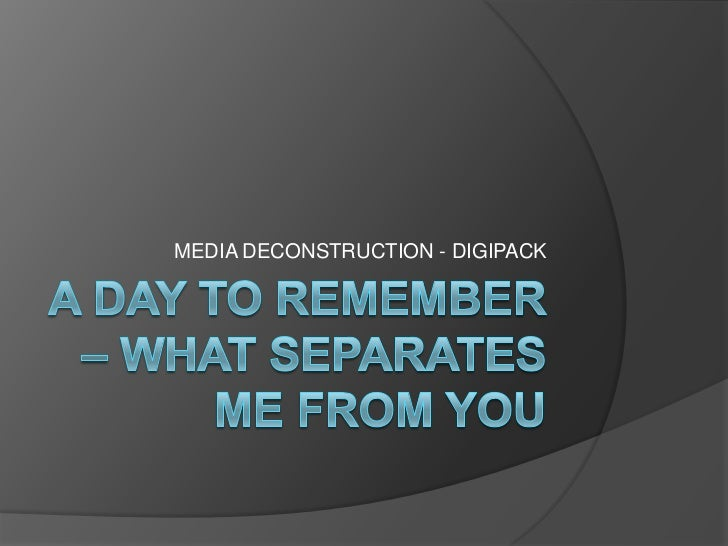 A Day To Remember – What Separates Me From You