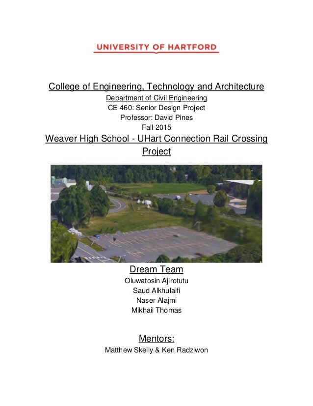 College of Engineering, Technology and Architecture Department of Civil Engineering CE 460: Senior Design Project Professo...