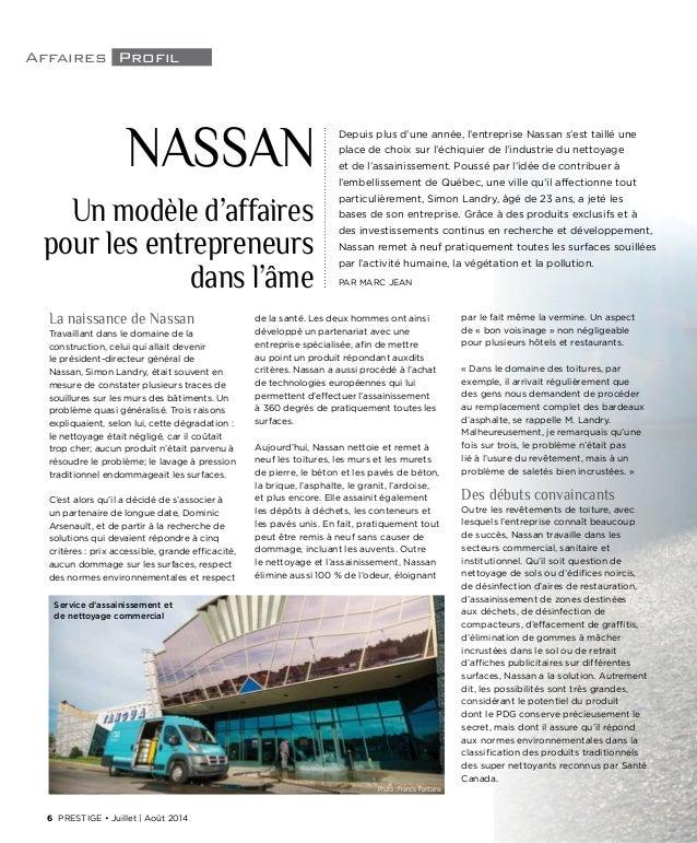 6 prestige • Juillet | Août 2014 Affaires Profil Depuis plus d'une année, l'entreprise Nassan s'est taillé une place de ch...