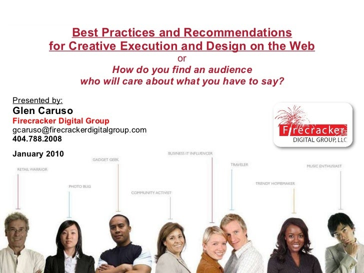 Best Practices and Recommendations for Creative Execution and Design on the Web or How do you find an audience who will ...