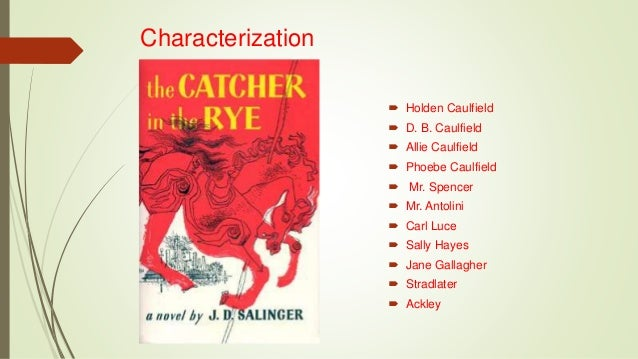 catcher in the rye holden caufield Everything you ever wanted to know about holden caulfield in the catcher in the rye, written by masters of this stuff just for you.