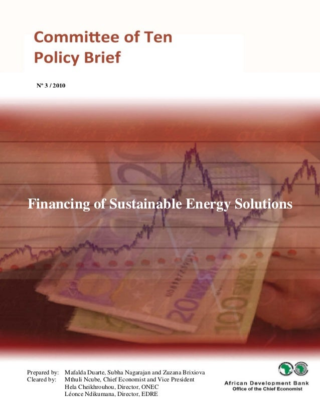 i Nº 3 / 2010 Financing of Sustainable Energy Solutions Prepared by: Mafalda Duarte, Subha Nagarajan and Zuzana Brixiova C...