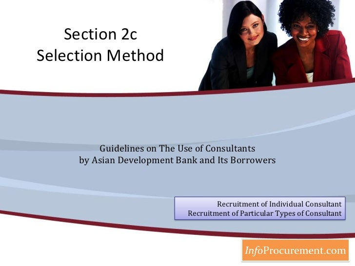 Section 2cSelection Method<br />Guidelines on The Use of Consultants by Asian Development Bank and Its Borrowers<br />Recr...
