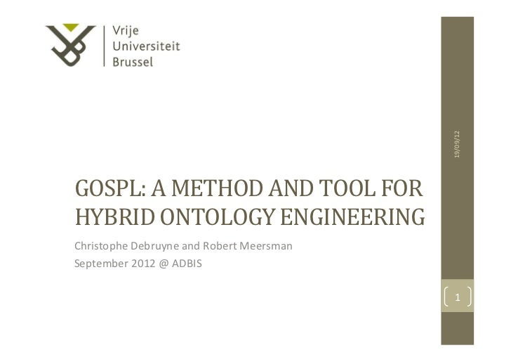 19/09/12 GOSPL: A METHOD AND TOOL FOR HYBRID ONTOLOGY ENGINEERING Christophe Debruyne and Robert...
