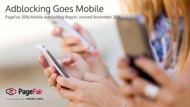 This is a revised edition of the 2016 Mobile Adblocking Report that takes into account corrections for a reporting error a...