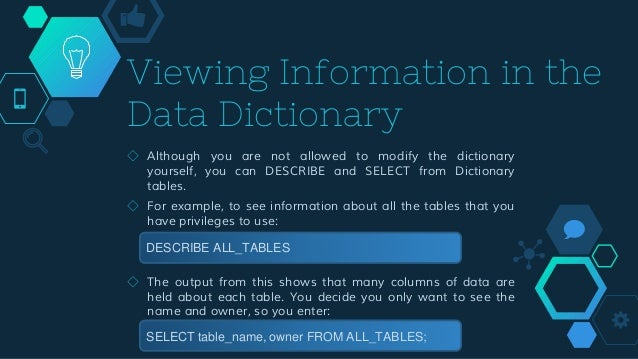 Conclusions The ideal data dictionary is automated, interactive, online and evolutionary. The data dictionary should be ti...