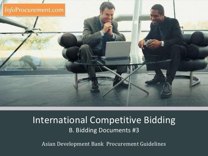 International Competitive BiddingB. Bidding Documents #3<br />Asian Development Bank  Procurement Guidelines<br />