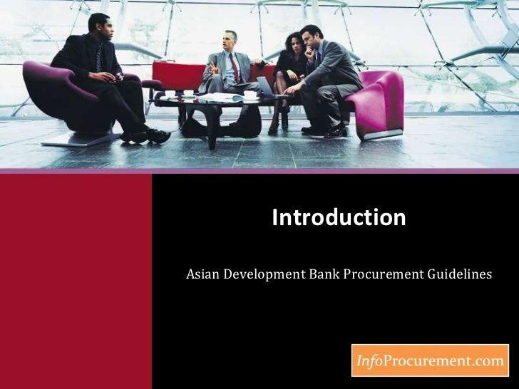 Introduction<br />Asian Development Bank Procurement Guidelines<br />