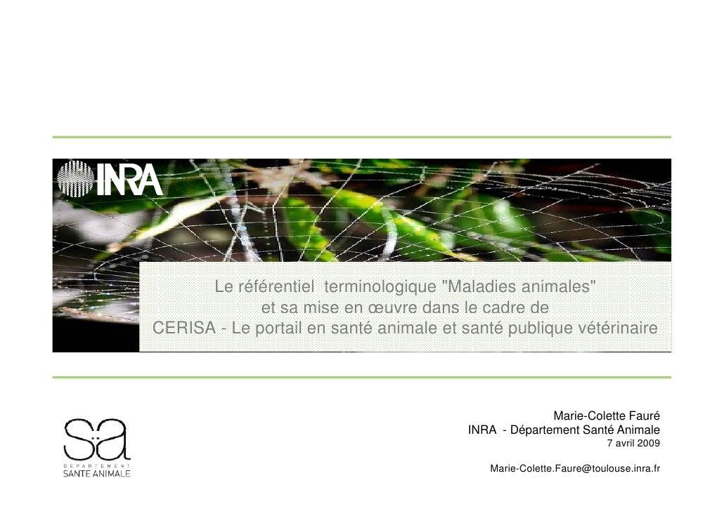 """Le référentiel terminologique """"Maladies animales""""              et sa mise en œuvre dans le cadre de CERISA - Le portail en..."""