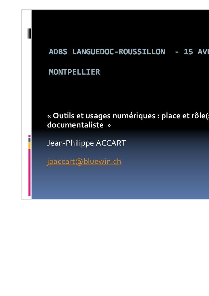 « Outils et usages numériques : place et rôle(s) dudocumentaliste »Jean-Philippe ACCARTjpaccart@bluewin.ch