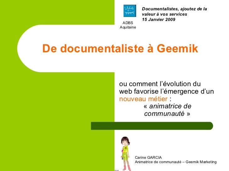 De documentaliste à Geemik ou comment l'évolution du web favorise l'émergence d'un  nouveau métier  : « animatrice de com...
