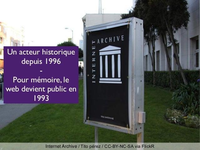 Internet Archive / Tito pérez / CC-BY-NC-SA via FlickR Un acteur historique depuis 1996 - Pour mémoire, le web devient pub...