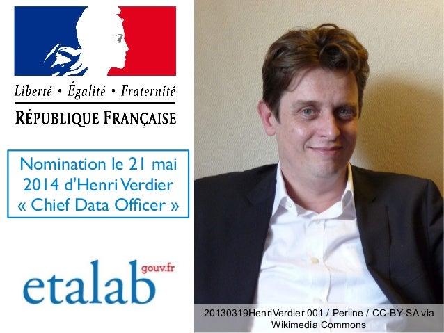 Nomination le 21 mai 2014 d'HenriVerdier «Chief Data Offcer» 20130319HenriVerdier 001 / Perline / CC-BY-SA via Wikimedia...