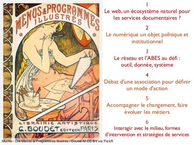 Mucha - Les Menus & Programmes Illustrés / Double-M CC BY via FlickR 1 Le web, un écosystème naturel pour les services doc...