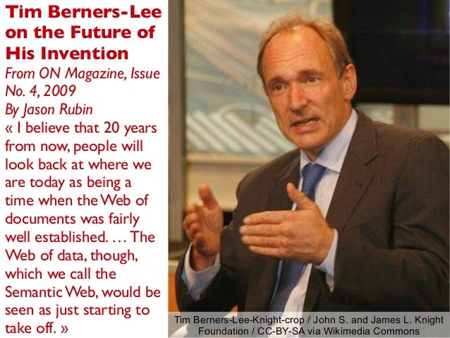 Tim Berners-Lee-Knight-crop / John S. and James L. Knight Foundation / CC-BY-SA via Wikimedia Commons Tim Berners-Lee on t...