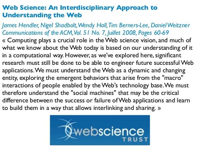 Web Science: An Interdisciplinary Approach to Understanding the Web James Hendler, Nigel Shadbolt,Wendy Hall,Tim Berners-L...