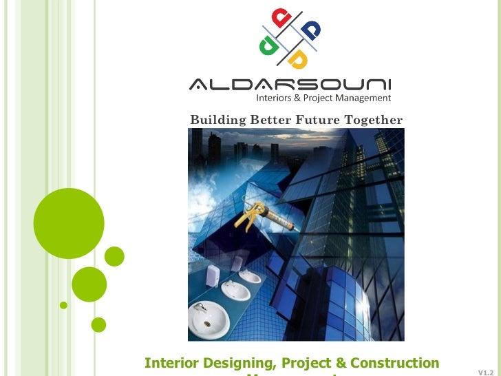 Interior Designing, Project & Construction Management Building Better Future Together V1.2