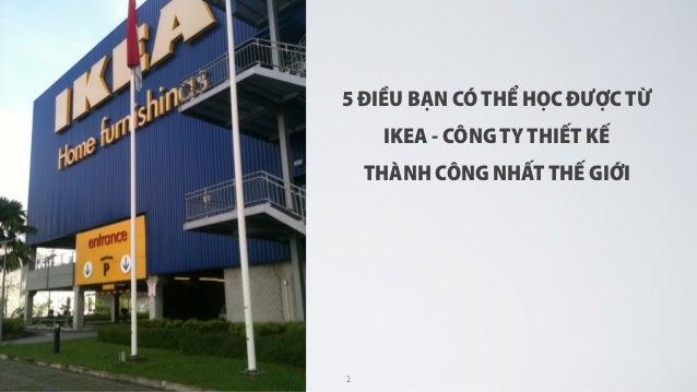 ADC - 5 điều học được từ IKEA, công ty thiết kế thành công nhất thế giới. Slide 2