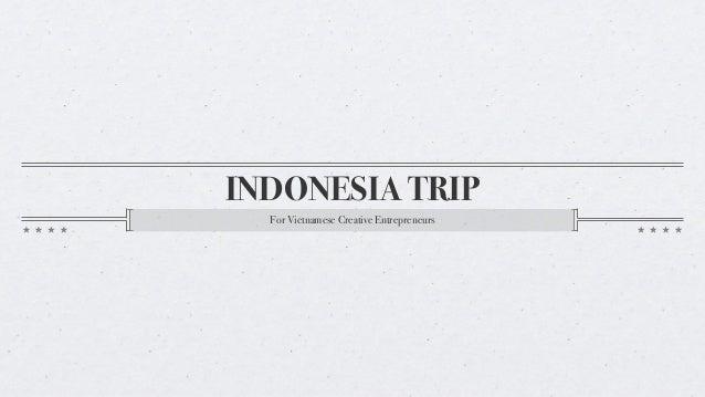 INDONESIA TRIP For Vietnamese Creative Entrepreneurs