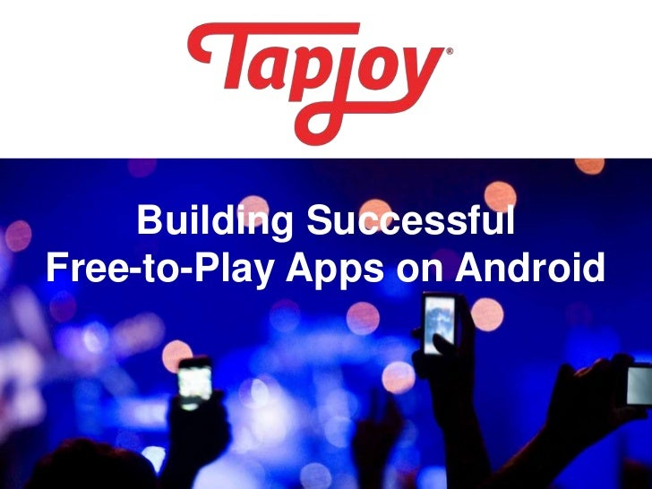 Building SuccessfulFree-to-Play Apps on Android