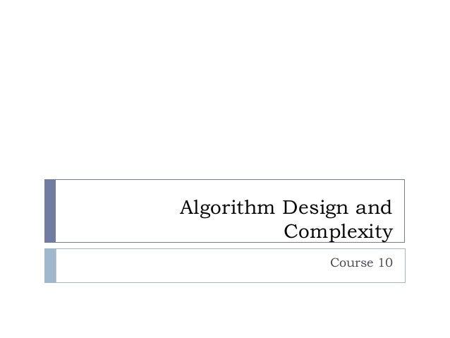 Algorithm Design and Complexity Course 10