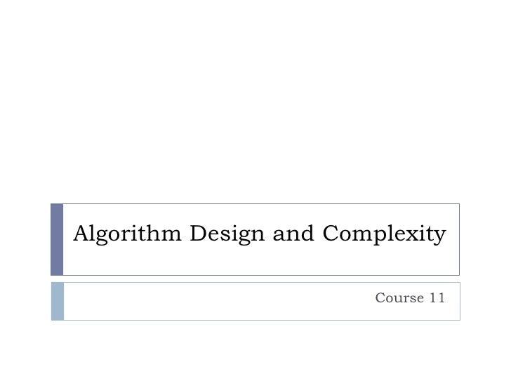 Algorithm Design and Complexity                         Course 11