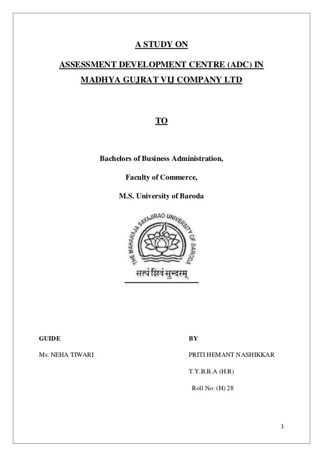1 A STUDY ON ASSESSMENT DEVELOPMENT CENTRE (ADC) IN MADHYA GUJRAT VIJ COMPANY LTD TO Bachelors of Business Administration,...