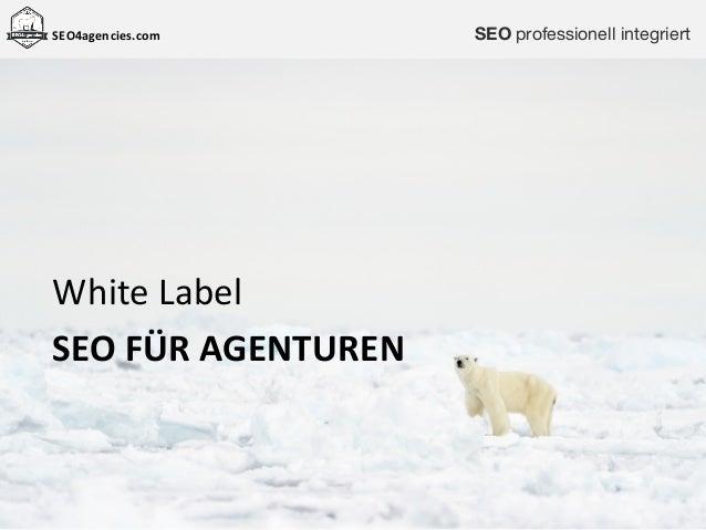 SEO4agencies.com WhiteLabel SEOFÜRAGENTUREN SEO professionell integriert