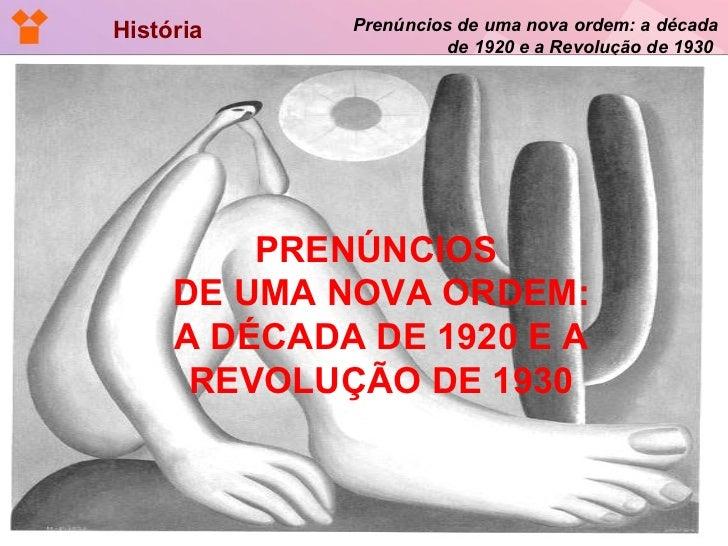 História Prenúncios de uma nova ordem: a década de 1920 e a Revolução de 1930  PRENÚNCIOS  DE UMA NOVA ORDEM: A DÉCADA DE ...