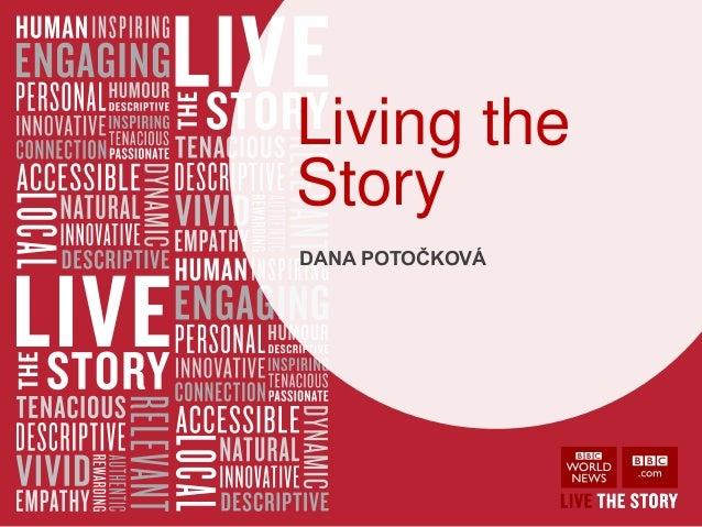 Living the Story DANA POTOČKOVÁ