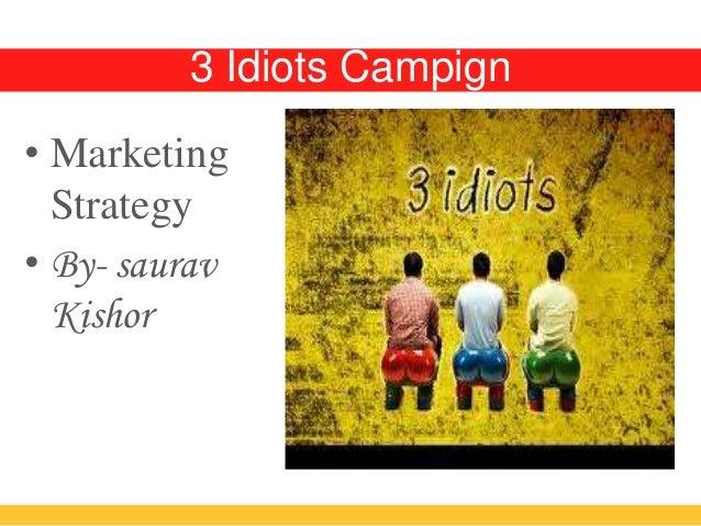 3 Idiots Campign • Marketing Strategy • By- saurav Kishor