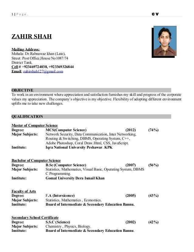 1 | P a g e . C V ZAHIR SHAH Mailing Address: Mohala: Dr.Rabnawaz khan (Late), Street: Post Office,House No1087/74 Distric...