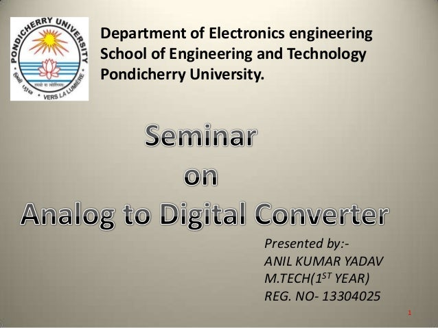 Department of Electronics engineering School of Engineering and Technology Pondicherry University. Presented by:- ANIL KUM...