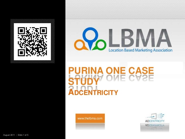 Purina one Case StudyAdcentricity<br />www.thelbma.com<br />August 2011  |  Slide 1 of 5   <br />
