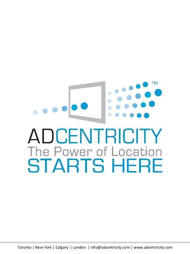 Toronto | New York | Calgary  | London  | info@adcentricity.com | www.adcentricity.com