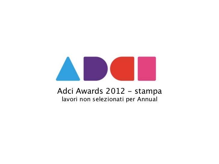 Adci Awards 2012 - stampa lavori non selezionati per Annual