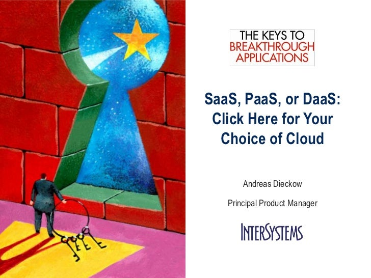 SaaS, PaaS, or DaaS: Click Here for Your  Choice of Cloud       Andreas Dieckow   Principal Product Manager