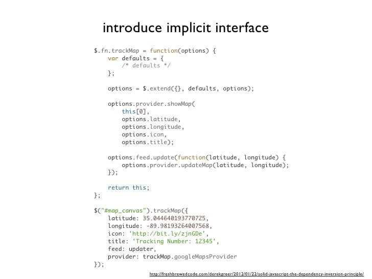 introduce implicit interface$.fn.trackMap = function(options) {    var defaults = {        /* defaults */    };     option...