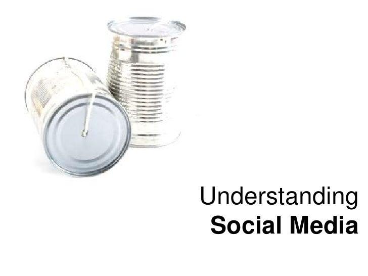 Understanding Social Media<br />