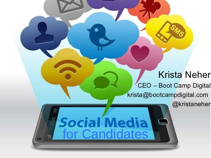 for Candidates <ul><li>Krista Neher </li></ul><ul><li>CEO – Boot Camp Digital </li></ul><ul><li>[email_address] </li></ul>...