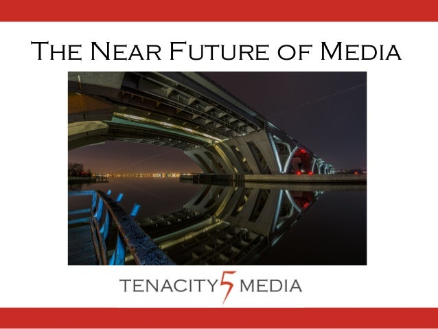 The Near Future of Media